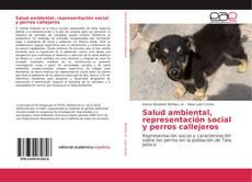 Couverture de Salud ambiental, representación social y perros callejeros