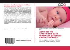 Bookcover of Acciones de Enfermería para modificar prácticas sobre la diarrea