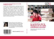 Portada del libro de La práctica de la lectura en la vida cotidiana escolar