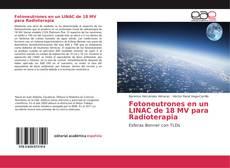 Copertina di Fotoneutrones en un LINAC de 18 MV para Radioterapia