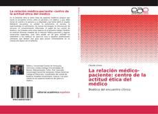 Buchcover von La relación médico-paciente: centro de la actitud ética del médico