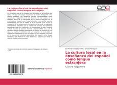Couverture de La cultura local en la enseñanza del español como lengua extranjera