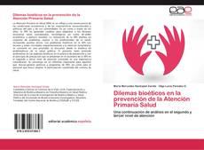 Couverture de Dilemas bioéticos en la prevención de la Atención Primaria Salud