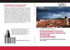 Bookcover of Habitabilidad en la zona de monumentos históricos TAXCO DE ALARCÓN,GRO
