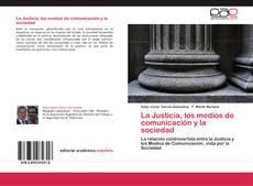 La Justicia, los medios de comunicación y la sociedad kitap kapağı