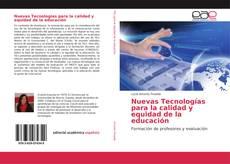 Nuevas Tecnologías para la calidad y equidad de la educación kitap kapağı