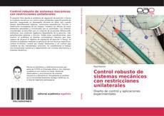 Bookcover of Control robusto de sistemas mecánicos con restricciones unilaterales