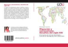 Migración y nacionalismo. Desafíos del siglo XXI kitap kapağı