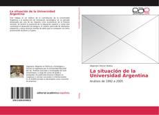 Bookcover of La situación de la Universidad Argentina