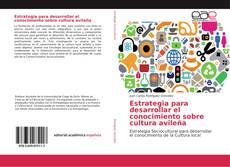 Bookcover of Estrategia para desarrollar el conocimiento sobre cultura avileña