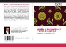 Portada del libro de Acción y operación en Tomás de Aquino