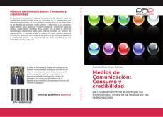 Medios de Comunicación: Consumo y credibilidad kitap kapağı
