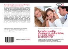 Portada del libro de Caracterización otoscópico-radiológica del oído medio contralateral
