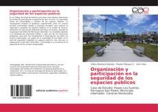 Bookcover of Organización y participación en la seguridad de los espacios públicos
