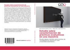 Bookcover of Estudio sobre caracterización de prácticas evaluativas en una maestría