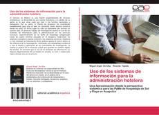 Bookcover of Uso de los sistemas de información para la administración hotelera