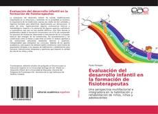 Evaluación del desarrollo infantil en la formación de fisioterapeutas的封面
