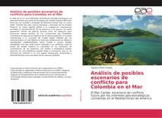 Portada del libro de Análisis de posibles escenarios de conflicto para Colombia en el Mar