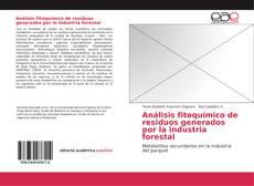 Buchcover von Análisis fitoquímico de residuos generados por la industria forestal