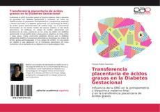 Couverture de Transferencia placentaria de ácidos grasos en la Diabetes Gestacional