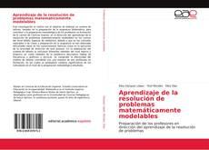 Bookcover of Aprendizaje de la resolución de problemas matemáticamente modelables