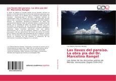 Bookcover of Las llaves del paraíso. La obra pía del Dr. Marcelino Rangel