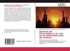 Couverture de Síntesis de Perovskitas y su uso en el reformado seco de metano