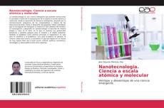 Nanotecnologia. Ciencia a escala atómica y molecular的封面