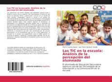 Portada del libro de Las TIC en la escuela: Análisis de la percepción del alumnado