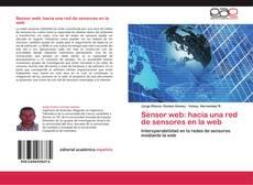 Bookcover of Sensor web: hacia una red de sensores en la web