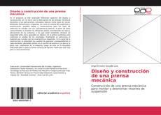 Bookcover of Diseño y construcción de una prensa mecánica