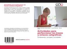 Bookcover of Actividades para perfeccionar los trazos y enlaces caligráficos
