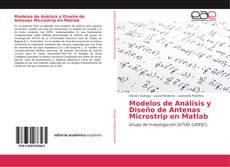Modelos de Análisis y Diseño de Antenas Microstrip en Matlab kitap kapağı