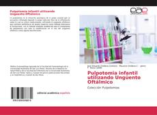 Обложка Pulpotomia infantil utilizando Ungüento Oftálmico