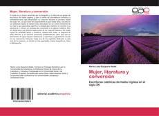 Bookcover of Mujer, literatura y conversión