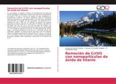 Bookcover of Remoción de Cr(VI) con nanopartículas de óxido de titanio