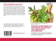 Buchcover von Estudio biodirigido en extractos de plantas con aplicación periodontal