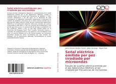 Capa do livro de Señal eléctrica emitida por pez irradiado por microondas