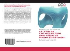Buchcover von La Ceniza de Cascarilla de Arroz como Aditivo de Bloques Estructurales