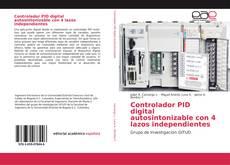 Portada del libro de Controlador PID digital autosintonizable con 4 lazos independientes