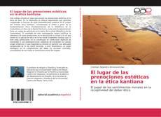 Bookcover of El lugar de las prenociones estéticas en la ética kantiana