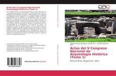 Bookcover of Actas del V Congreso Nacional de Arqueología Histórica (Tomo 1)