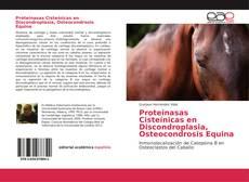 Bookcover of Proteinasas Cisteínicas en Discondroplasia, Osteocondrosis Equina