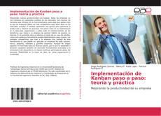 Bookcover of Implementación de Kanban paso a paso: teoría y práctica