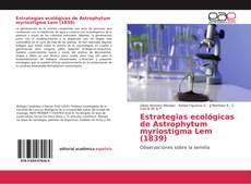 Estrategias ecológicas de Astrophytum myriostigma Lem (1839)的封面