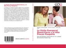 Bookcover of La Visita Puerperal Domiciliaria y el Alta Precoz Posparto