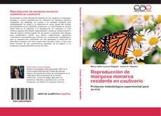 Capa do livro de Reproducción de mariposa monarca residente en cautiverio