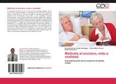 Bookcover of Maltrato al anciano, mito o realidad