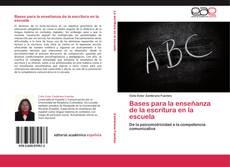 Copertina di Bases para la enseñanza de la escritura en la escuela