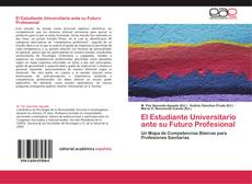 Portada del libro de El Estudiante Universitario ante su Futuro Profesional
